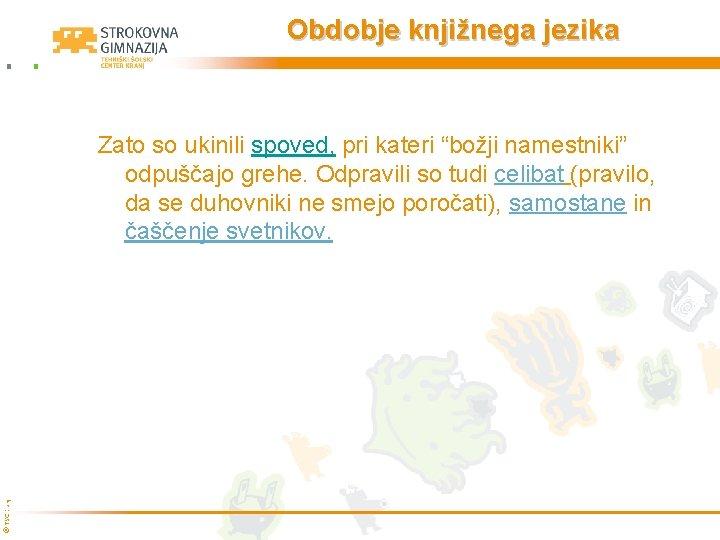 """Obdobje knjižnega jezika © TŠC Kranj Zato so ukinili spoved, pri kateri """"božji namestniki"""""""