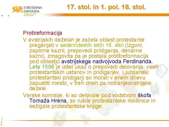 17. stol. in 1. pol. 18. stol. © TŠC Kranj Protireformacija V avstrijskih deželah