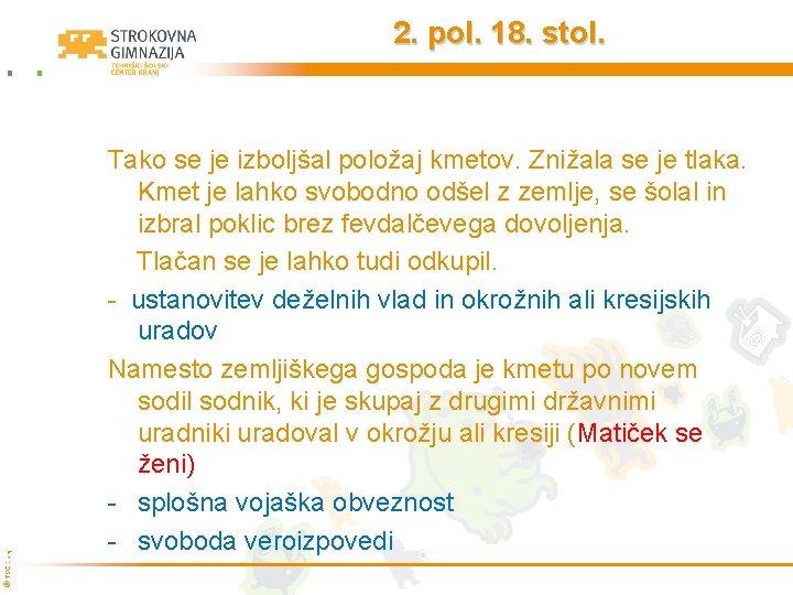 © TŠC Kranj 2. pol. 18. stol. Tako se je izboljšal položaj kmetov. Znižala
