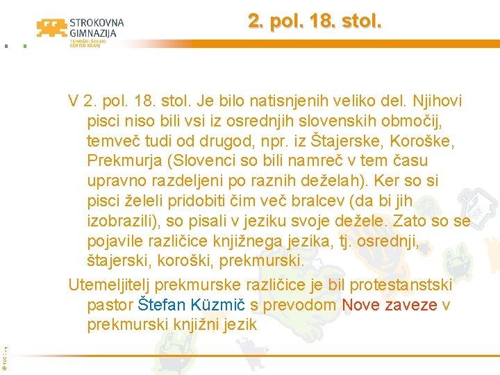 2. pol. 18. stol. © TŠC Kranj V 2. pol. 18. stol. Je bilo