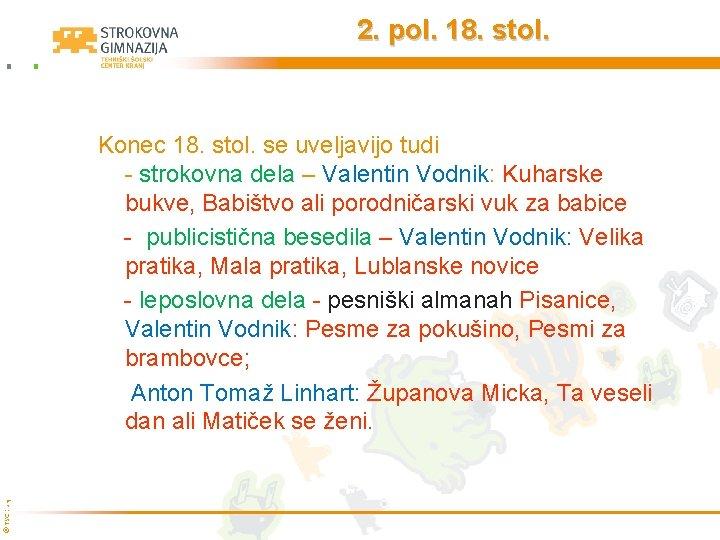 2. pol. 18. stol. © TŠC Kranj Konec 18. stol. se uveljavijo tudi -