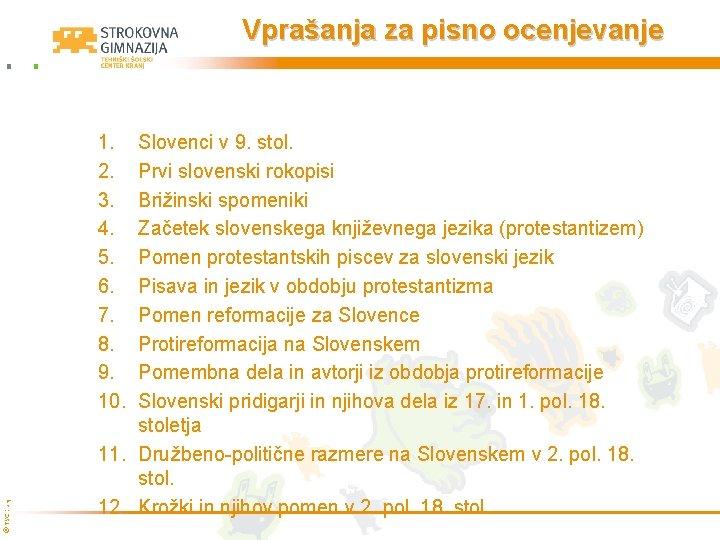 Vprašanja za pisno ocenjevanje © TŠC Kranj 1. 2. 3. 4. 5. 6. 7.