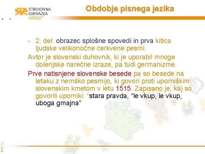 Obdobje pisnega jezika © TŠC Kranj - 2. del: obrazec splošne spovedi in prva