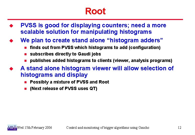 Root u u PVSS is good for displaying counters; need a more scalable solution