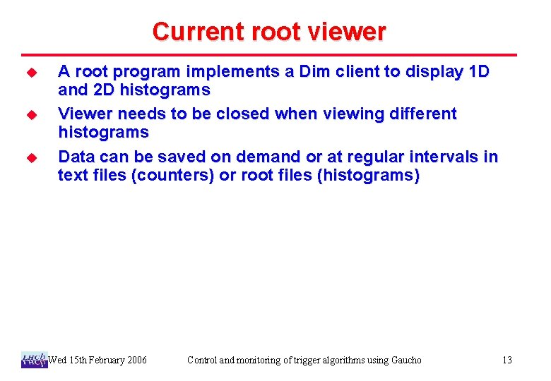 Current root viewer u u u A root program implements a Dim client to