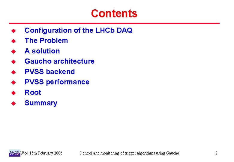 Contents u u u u Configuration of the LHCb DAQ The Problem A solution