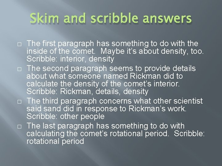 Skim and scribble answers � � The first paragraph has something to do with