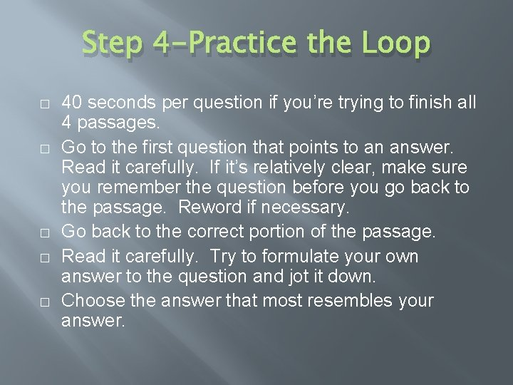 Step 4 -Practice the Loop � � � 40 seconds per question if you're