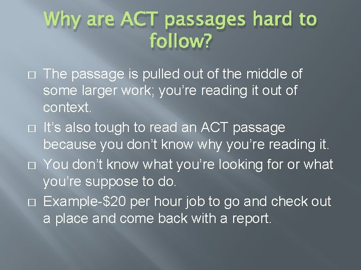 Why are ACT passages hard to follow? � � The passage is pulled out
