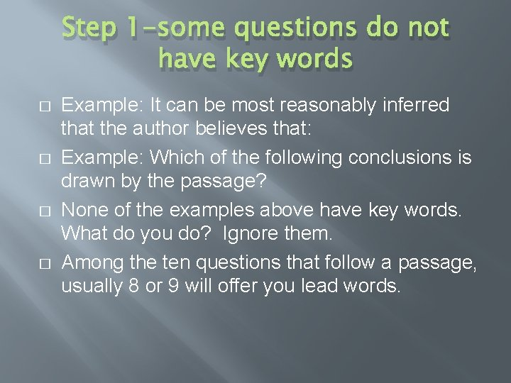 Step 1 -some questions do not have key words � � Example: It can