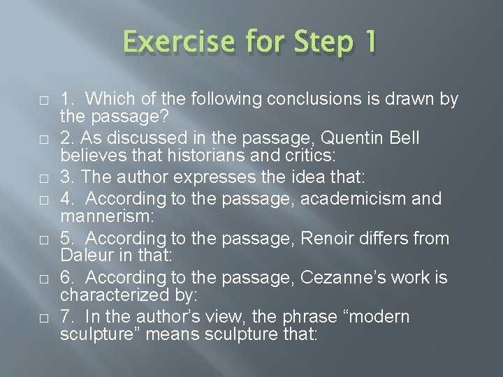 Exercise for Step 1 � � � � 1. Which of the following conclusions
