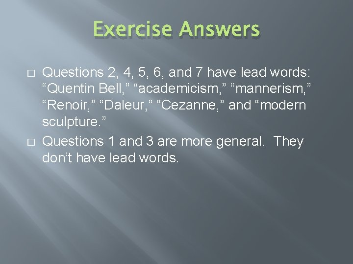 Exercise Answers � � Questions 2, 4, 5, 6, and 7 have lead words: