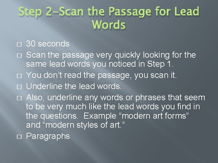 Step 2 -Scan the Passage for Lead Words � � � 30 seconds Scan