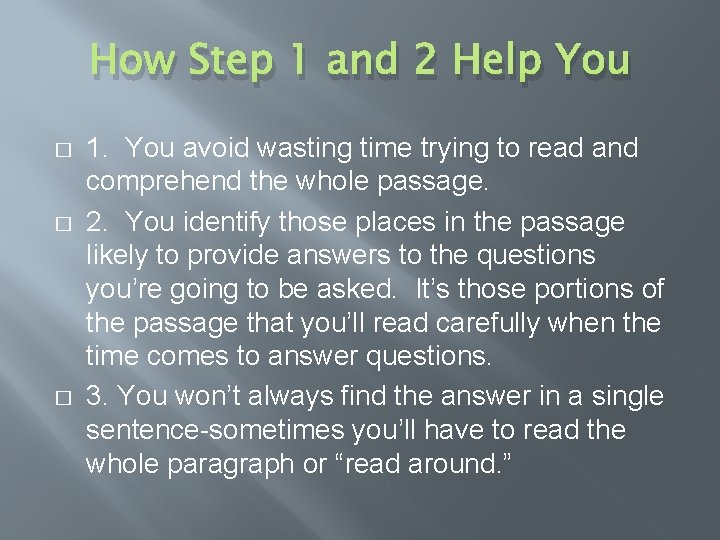 How Step 1 and 2 Help You � � � 1. You avoid wasting