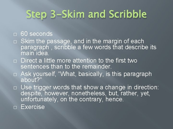 Step 3 -Skim and Scribble � � � 60 seconds Skim the passage, and