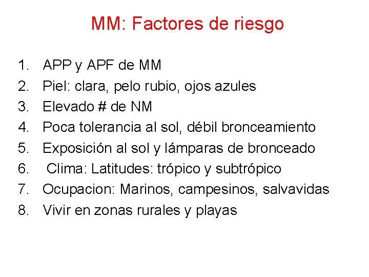 MM: Factores de riesgo 1. 2. 3. 4. 5. 6. 7. 8. APP y