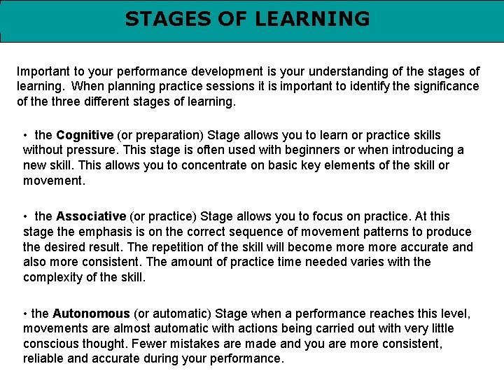 STAGES OF LEARNING Important to your performance development is your understanding of the stages