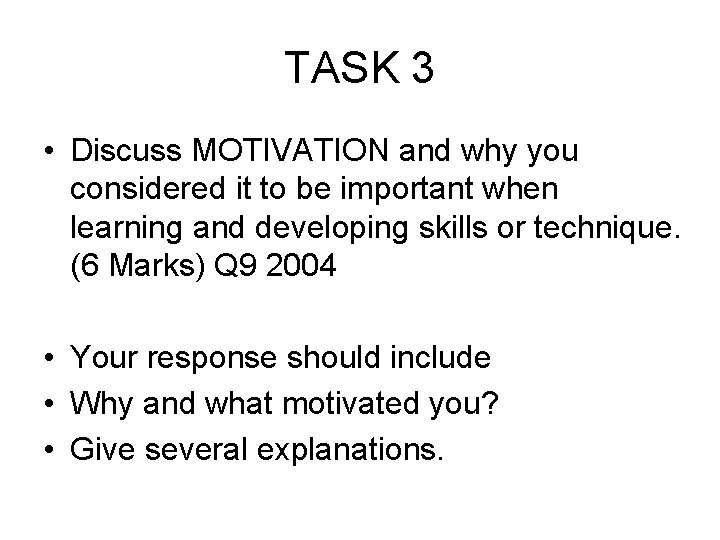 TASK 3 • Discuss MOTIVATION and why you considered it to be important when