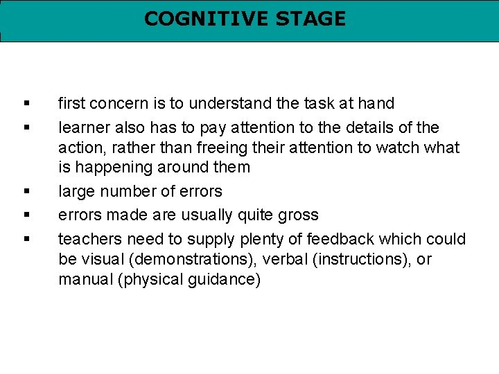 COGNITIVE STAGE § § § first concern is to understand the task at hand