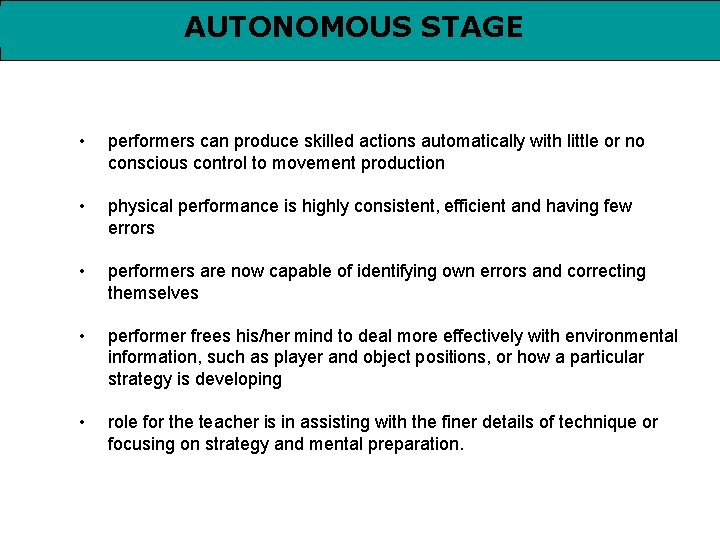 AUTONOMOUS STAGE • performers can produce skilled actions automatically with little or no conscious