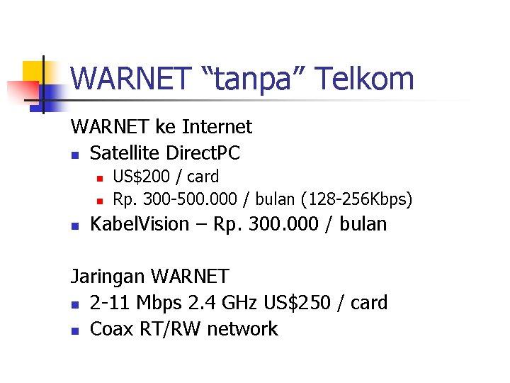 """WARNET """"tanpa"""" Telkom WARNET ke Internet n Satellite Direct. PC n n n US$200"""