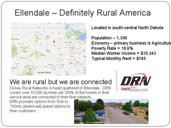 Ellendale – Definitely Rural America Located in south-central North Dakota Population – 1, 390