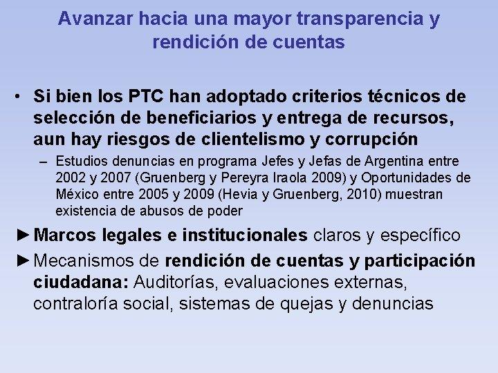 Avanzar hacia una mayor transparencia y rendición de cuentas • Si bien los PTC