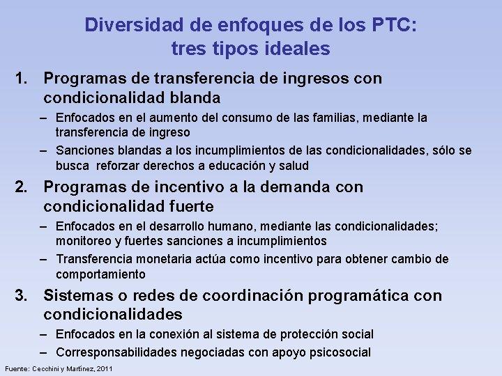 Diversidad de enfoques de los PTC: tres tipos ideales 1. Programas de transferencia de