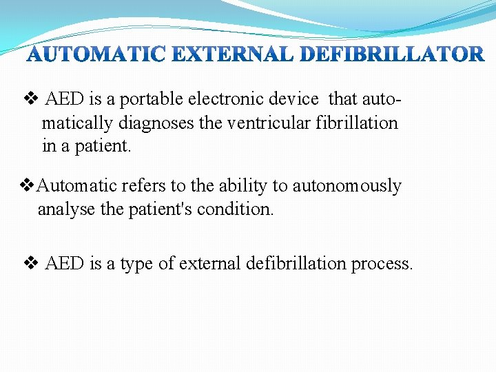 v AED is a portable electronic device that automatically diagnoses the ventricular fibrillation in