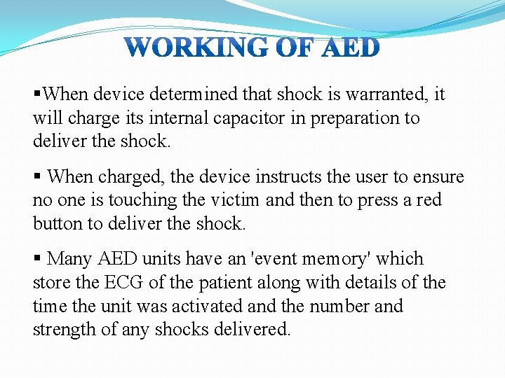 §When device determined that shock is warranted, it will charge its internal capacitor in