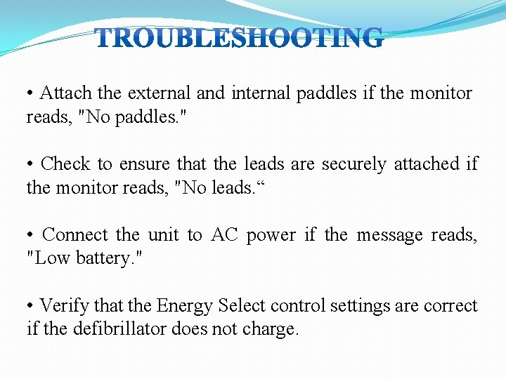 """• Attach the external and internal paddles if the monitor reads, """"No paddles."""