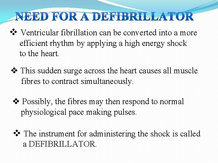 v Ventricular fibrillation can be converted into a more efficient rhythm by applying a