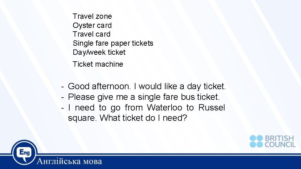 Travel zone Oyster card Travel card Single fare paper tickets Day/week ticket Ticket machine