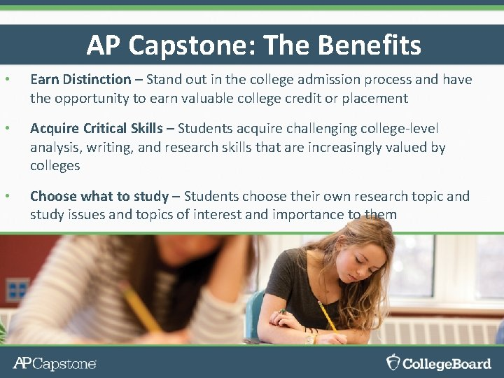 AP Capstone: The Benefits • Earn Distinction – Stand out in the college admission