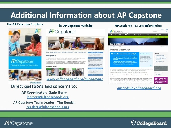 Additional Information about AP Capstone The AP Capstone Brochure The AP Capstone Website AP