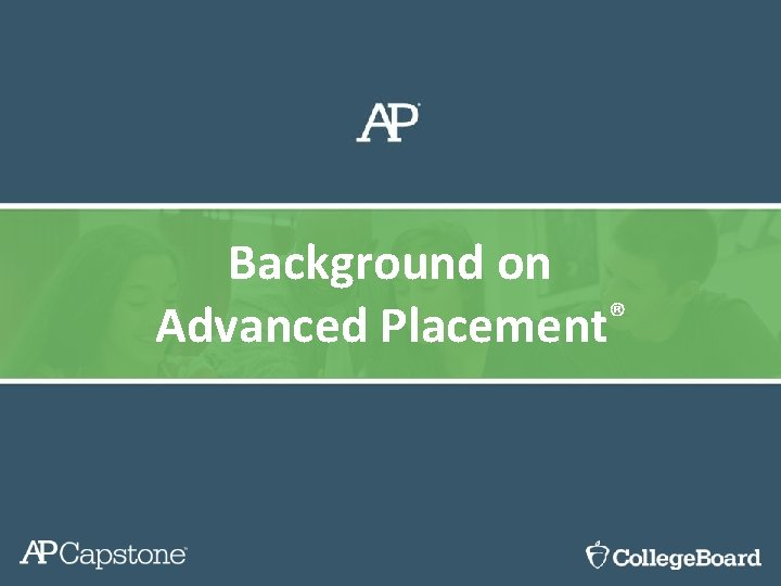 Background on Advanced Placement®