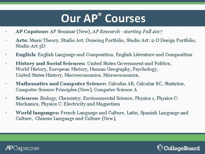 Our AP® Courses • AP Capstone: AP Seminar (New), AP Research - starting Fall