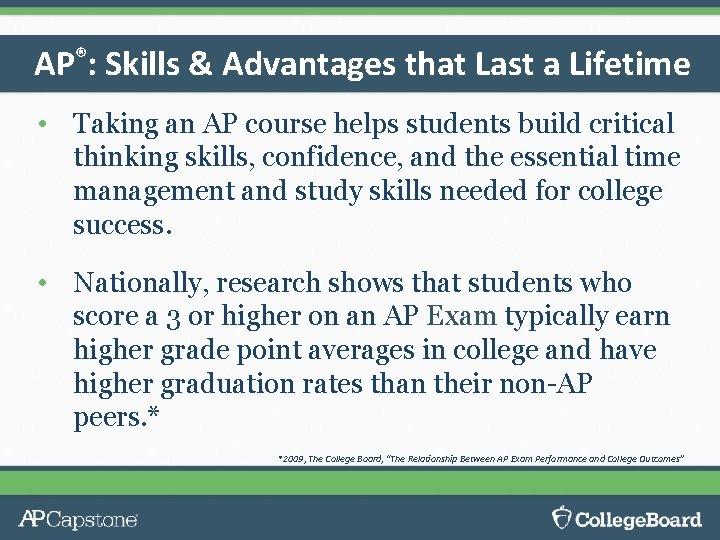 AP®: Skills & Advantages that Last a Lifetime • Taking an AP course helps