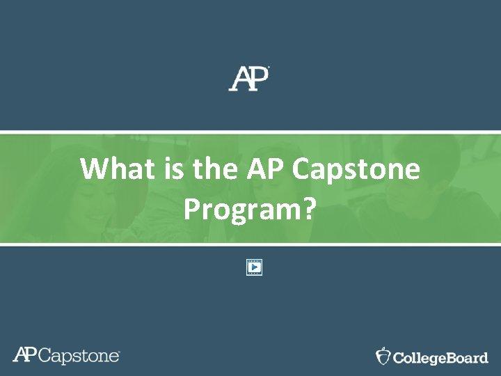 What is the AP Capstone Program?