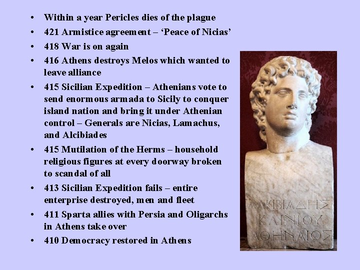 • • • Within a year Pericles dies of the plague 421 Armistice