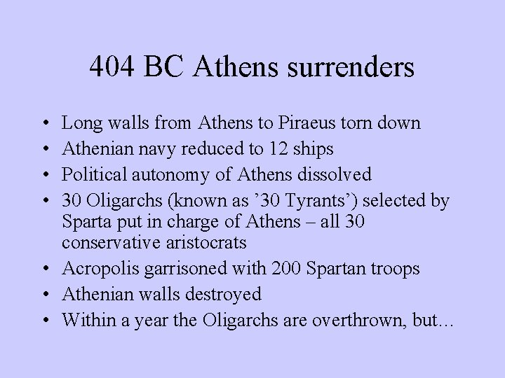 404 BC Athens surrenders • • Long walls from Athens to Piraeus torn down
