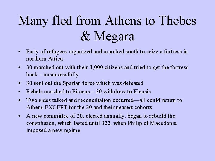 Many fled from Athens to Thebes & Megara • Party of refugees organized and