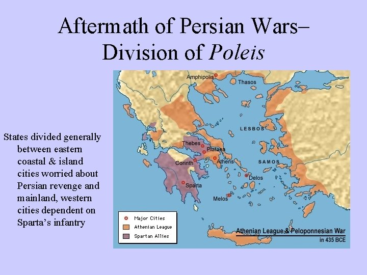Aftermath of Persian Wars– Division of Poleis States divided generally between eastern coastal &