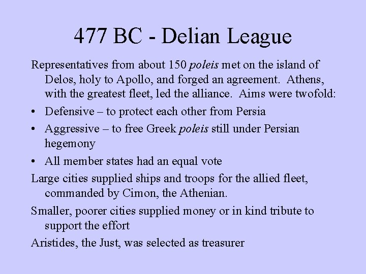477 BC - Delian League Representatives from about 150 poleis met on the island