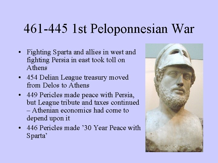 461 -445 1 st Peloponnesian War • Fighting Sparta and allies in west and