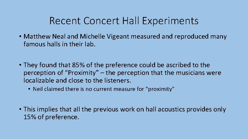 Recent Concert Hall Experiments • Matthew Neal and Michelle Vigeant measured and reproduced many