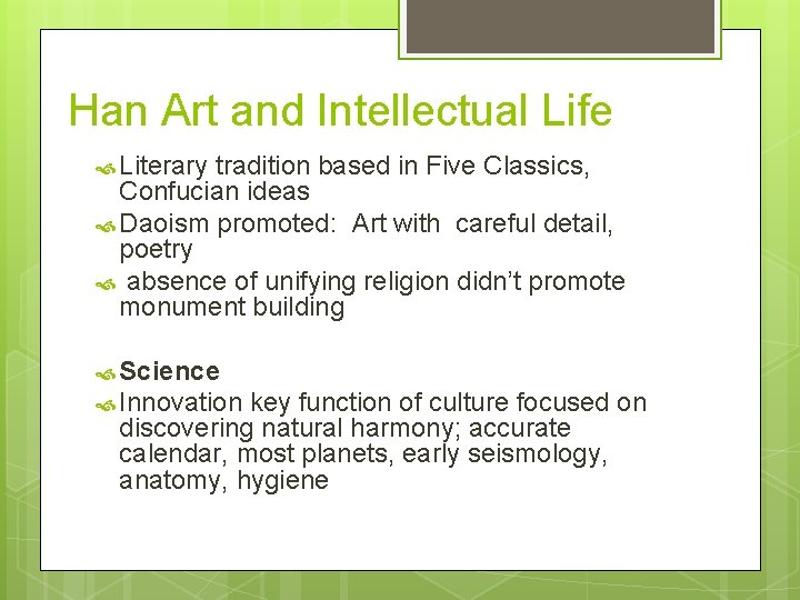 Han Art and Intellectual Life Literary tradition based in Five Classics, Confucian ideas Daoism