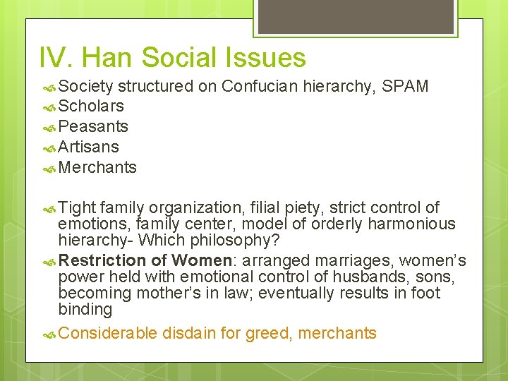 IV. Han Social Issues Society structured on Confucian hierarchy, SPAM Scholars Peasants Artisans Merchants