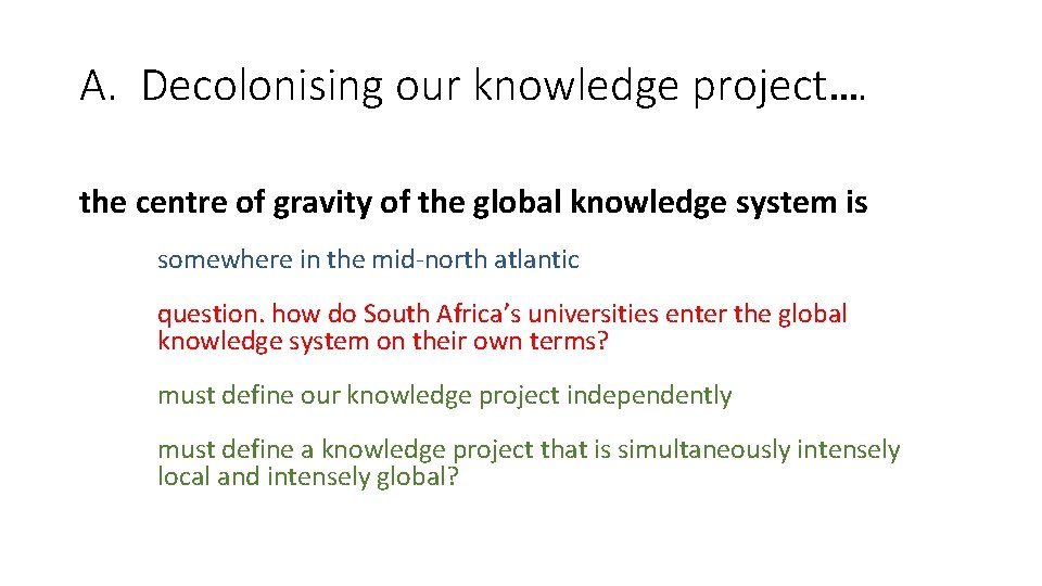 A. Decolonising our knowledge project…. the centre of gravity of the global knowledge system
