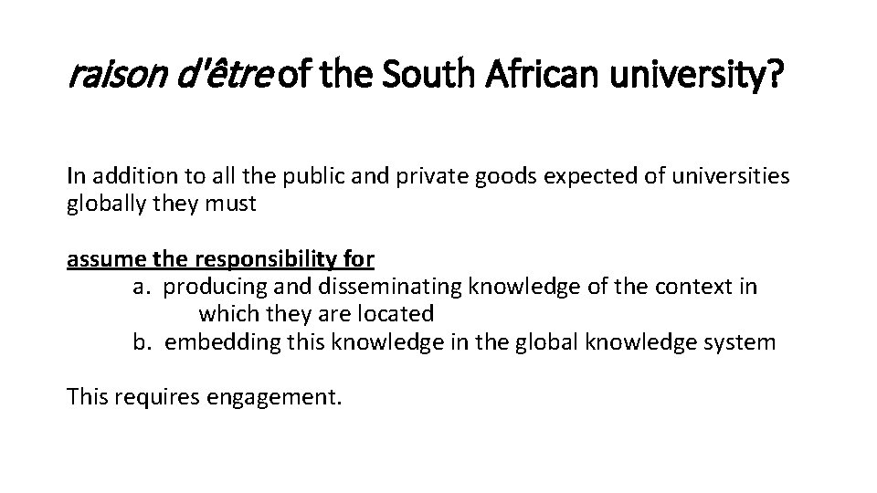raison d'être of the South African university? In addition to all the public and
